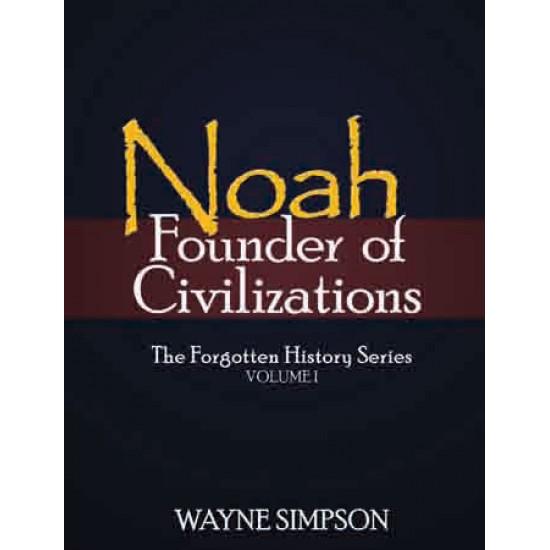 Noah-Founder of Civilizations